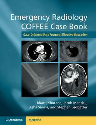 Emergency Radiology Coffee Case Book: Case-Oriented Fast Focused Effective Educa