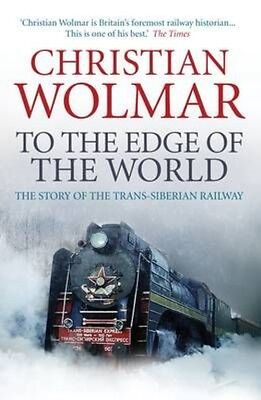 To the Edge of the World by Christian Wolmar Paperback Book
