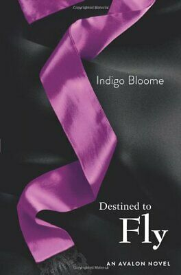 Destined to Fly (Avalon 3) by Bloome, Indigo Book