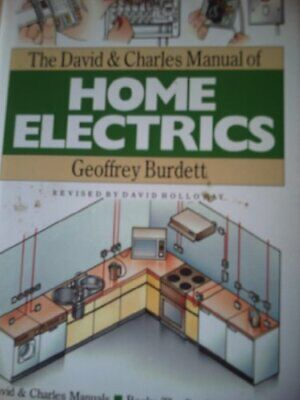 The David and Charles Manual of Home Electrics by Burdett, Geoffrey Hardback The