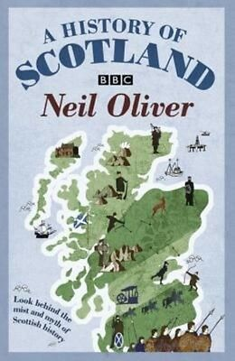 A History of Scotland by Neil Oliver Paperback Book