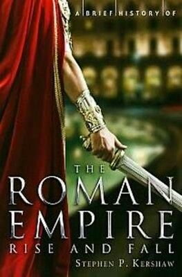 Brief History of the Roman Empire by Stephen Kershaw Paperback Book