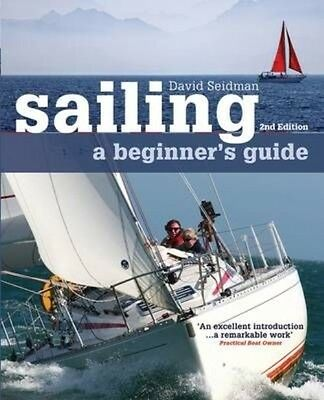 Sailing: A Beginner's Guide by David Seidman Paperback Book (English)
