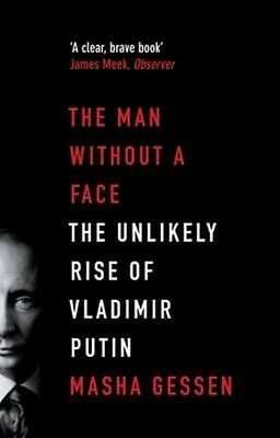 The Man Without a Face by Masha Gessen Paperback Book (English)