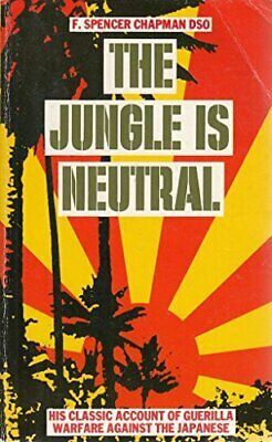 The Jungle is Neutral by F. Spencer Chapman Hardback Book The Cheap Fast Free