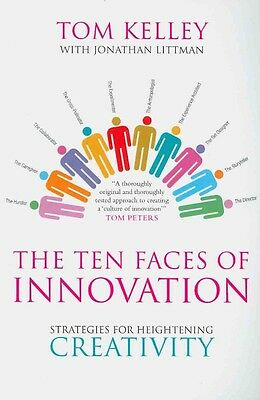 The Ten Faces of Innovation by Tom Kelley Paperback Book
