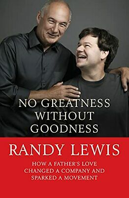 No Greatness Without Goodness: How a Father's Love Changed a ... by Lewis, Randy