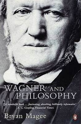 Wagner and Philosophy by Bryan Magee Paperback Book (English)