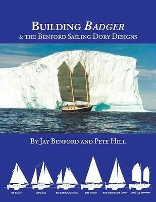 Building Badger & the Benford Sailing Dory Designs by Jay Benford Paperback Book