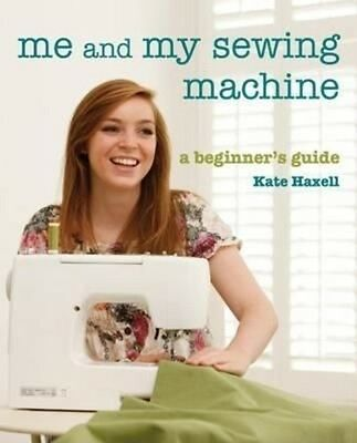 Me and My Sewing Machine by Kate Haxell Paperback Book (English)