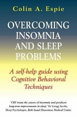 Overcoming Insomnia and Sleep Problems by Colin A. Espie Paperback Book (English