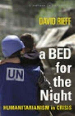 A Bed for the Night by David Rieff Paperback Book