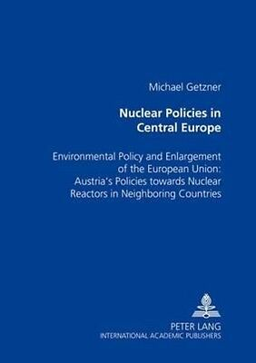 Nuclear Policies in Central Europe by Michael Getzner Paperback Book (English)