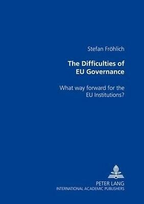 The Difficulties of EU Governance by Stefan Froehlich Paperback Book (English)