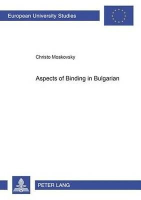 Aspects of Binding in Bulgarian by Christo Moskovsky Paperback Book (English)