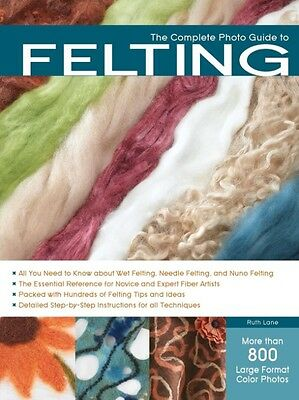 The Complete Photo Guide to Felting by Ruth Lane Paperback Book (English)