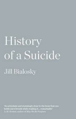 History of a Suicide by Jill Bialosky Paperback Book