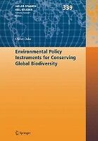 Oliver Deke - Environmental Policy Instruments For Conserving Global Biodiversi