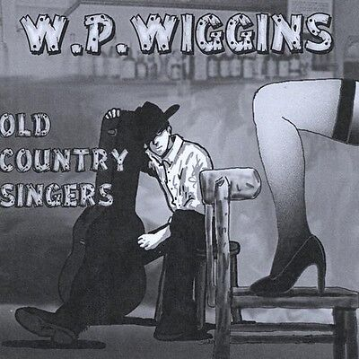 W.P. Wiggins - Old Country Singers [New CD]