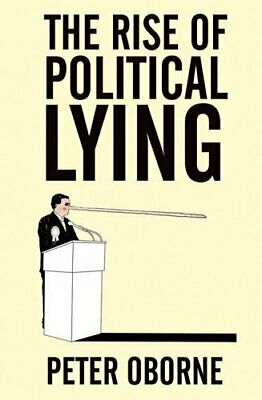 The Rise of Political Lying by Oborne, Peter Paperback Book The Cheap Fast Free