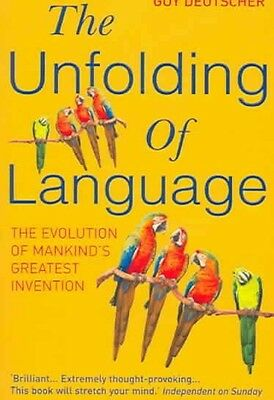 The Unfolding of Language by Guy Deutscher Paperback Book