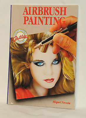 Artist's Library: Airbrush Painting : Colorful Easy-to-Use Guides for...