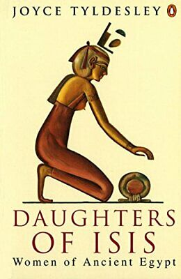 Daughters of Isis: Women of Ancient Egypt (Peng... by Tyldesley, Joyce Paperback