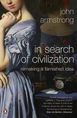 In Search of Civilization by John Armstrong Paperback Book (English)