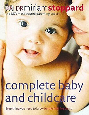 Complete Baby and Childcare: Everything You Need... by Stoppard, Miriam Hardback