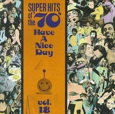 Various Artists - Super Hits Of The '70S: Have A Nice Day, Vol. 18 New Cd