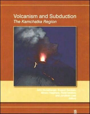 Volcanism and Subduction: The Kamchatka Region by John Eichelberger Hardcover Bo