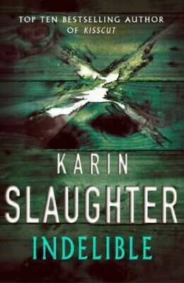 Indelible by Slaughter, Karin Hardback Book The Cheap Fast Free Post