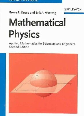Mathematical Physics: Applied Mathematics for Scientists and Engineers by Bruce