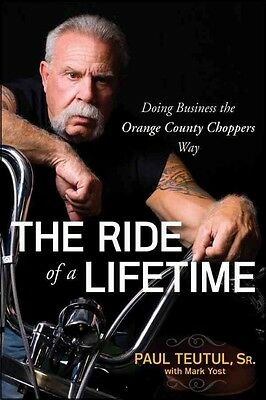 The Ride of a Lifetime by Paul Teutul Paperback Book (English)