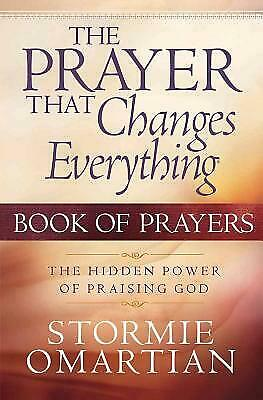 The Prayer That Changes Everything® Book of Prayers: The Hidden Power of...