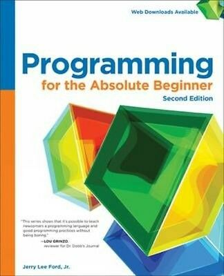 Programming for the Absolute Beginner by Jerry Lee Ford Paperback Book (English)