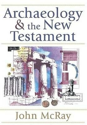 Archaeology and the New Testament by John McRay Paperback Book (English)