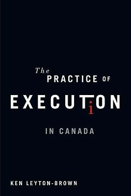 The Practice of Execution in Canada by Ken Leyton-Brown Paperback Book (English)