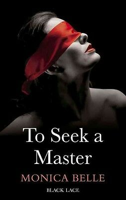 To Seek a Master: Black Lace Classics by Monica Belle Paperback Book (English)