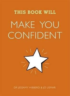 This Book Will Make You Confident by Dr Jessamy Hibberd & Jo Usmar