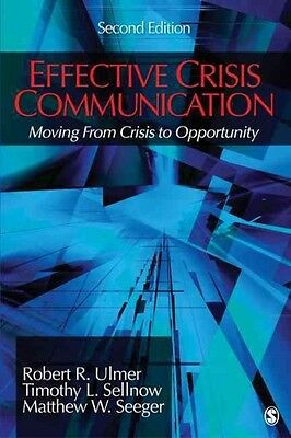 Effective Crisis Communication: Moving from Crisis to Opportunity by Timothy L.