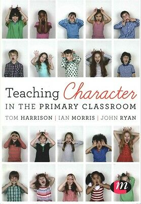 Teaching Character in the Primary Classroom by Tom Harrison (English)
