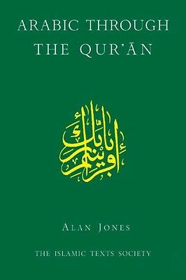 Arabic Through the Qur'an by Alan Jones Paperback Book (English)