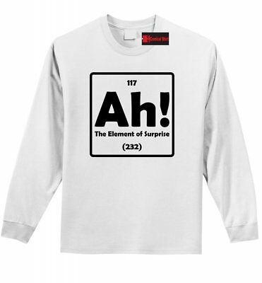 2e964ce3c86491 Ah The Element Of Surprise Funny L/S T Shirt Science Periodic Table Nerd Tee  Z1