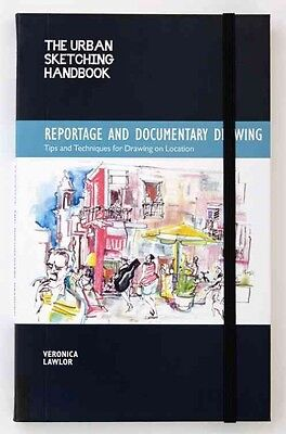 The Urban Sketching Handbook: Reportage and Documentary Drawing: Tips and Techni