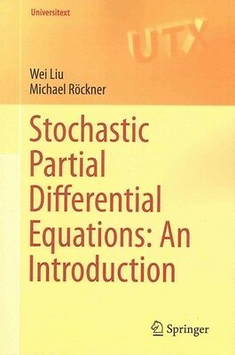 Stochastic Partial Differential Equations: An Introduction by Wei Liu Paperback
