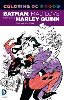 Coloring DC: Harley Quinn in Batman Adventures: Mad Love by Paul Dini Paperback