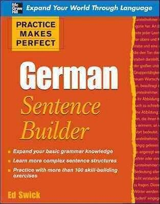 Practice Makes Perfect German Sentence Builder by Edward Swick Paperback Book (E