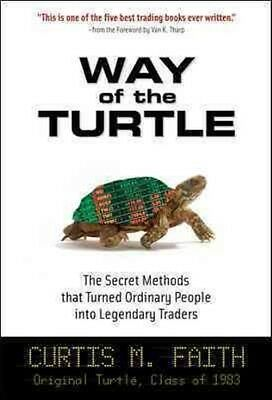 Way of the Turtle: The Secret Methods That Turned Ordinary People Into Legendary