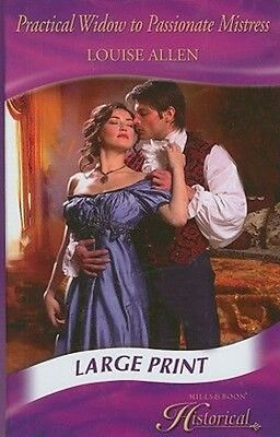 Practical Widow to Passionate Mistress by Louise Allen (English)